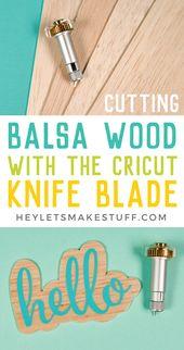 Schneiden von Balsaholz mit der Cricut Knife Blade