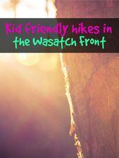 Liste kinderfreundlicher Wanderungen rund um die Wasatch Front. Pin dies für den Frühling zu retten … – Outdoors