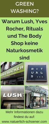 Greenwashing – Warum Lush, Yves Rocher, Rituals und The Body Shop nicht zahlen …   – Interessant Haar