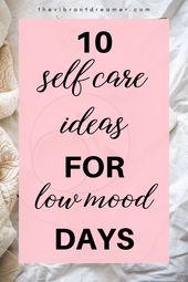 Selbstpflege für Tage mit niedriger Stimmung   – Mental Health & Anxiety