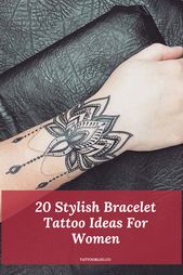 20 idées de tatouage de bracelet élégant pour les femmes   – Girls Fashion & Lifestyle