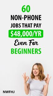 60 non-phone jobs that pay $48000 per year even fo…