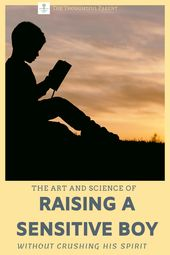 The Art and Science of Raising a Sensitive Boy