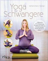 Yoga f¨¹r Schwangere: Kr?ftigende und entspannende ¨¹bungen zur Linderung vo…