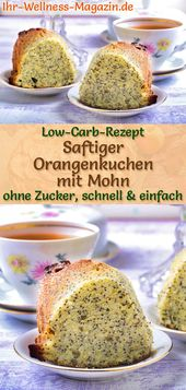 Juicy Low Carb Orange Poppy Seed Cake – Simple recipe without sugar   – Low Carb Kuchen Rezepte