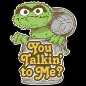 You Talkin To Me Oscar The Grouch Oscar The Grouch Grouch Sesame Street