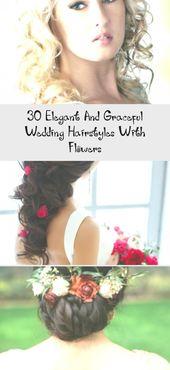 30 elegante und anmutige Hochzeitsfrisuren mit Blumen – bridal hair
