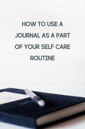 Warum sollten Sie ein Tagebuch als Teil Ihrer Selbstpflegeroutine verwenden? – Personal Development