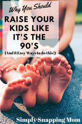 Raising Kids Like It's the 90's