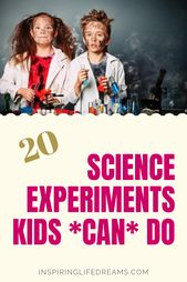 20 SCIENCE EXPERIMENTS FOR KIDS THAT REQUIRE NEXT TO ZERO MOM EFFORT