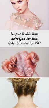 Perfekte Double Buns Frisuren für Belle Girls - exklusiv für 2019