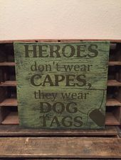 Military Sign, Heroes Don't Wear Capes They Wear Dog Tags Sign, Handmade Wooden Sign, Military Sign, Armed Forces Wall Sign, Army Sign