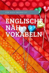 Englische Nähbegriffe übersetzen: Do you speak sewing?