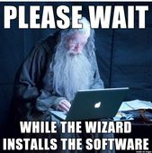 Meme Watch Tech Support Gandalf Is The Only Installation Wizard You Need