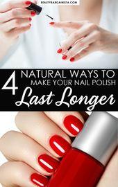 4 natürliche Möglichkeiten, um Nagellack länger haltbar zu machen   – Dare to wear