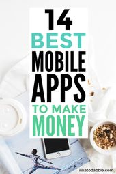 14 Best Mobile Apps to Make Money When You're Strapped for Cash