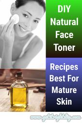 Make Your Own Homemade Face Toner – Recipes Best for Mature Skin