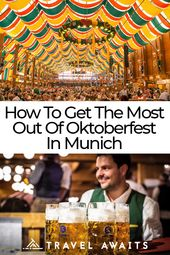 How To Get The Most Out Of Oktoberfest In Munich