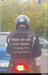 """""""Wenn Sie das lesen können, ist meine Frau vom Motorrad gefallen!""""   – Just for fun"""