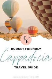 The Ultimate budget-friendly travel guide for Cappadocia Turkey. Find out the to…