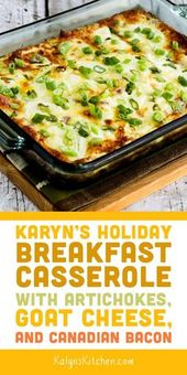 Karyn's Holiday Breakfast Casserole with Artichokes Goat Cheese and Canadian Bac…