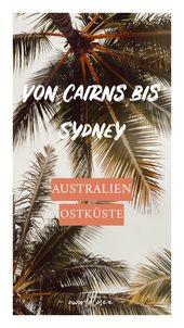 Australien's Ostküste: von Cairns bis Sydney