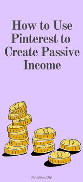 How to Use Pinterest to Create Passive Income