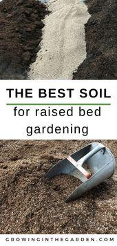 Der beste Boden für den Anbau von Gemüse im Hochbeet   – Gartengestaltung Ideen Dekoration