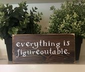 Everything is figureoutable/small wood sign/funny wood cubicle or office signs.  The perfect gift for a friend, co-worker or loved one.