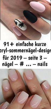 91+ einfache kurze acryl-sommernägel-designs für 2019 – seite 3 – nägel – # … – nails summer 2019 2