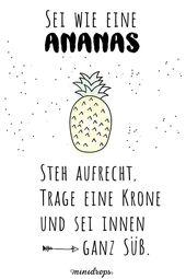 Sei eine Ananas…