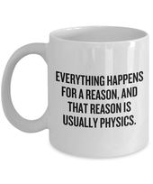 Humorous Physics Mug – Physics Instructor Reward – Physicist Current Thought – Purpose Is Normally Physics – Science Geek Reward