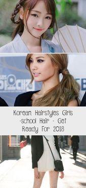 Koreanische Frisuren Mädchen – Schulhaar – Werden Sie für 2018 fertig – Korean…