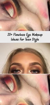 20+ Flawless Eye Makeup Ideas For Teen Style – Make-up