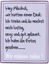Metallschild Hey Alkohol, wir hatten einen Deal … # Schild # Sprüche   – Geschenkideen /  gift ideas