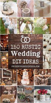 150 DIY rustikale Hochzeitsideen #diy #wedding #weddingideas #diywedding #rustic    – Wedding plans ❤️