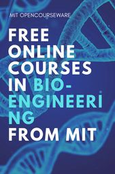 Biological Engineering Free Course Materials From Mit Online Courses Open Learning Classroom Resou Online Courses Engineering Courses Learning Websites
