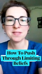How To Push Through Limiting Beliefs 1