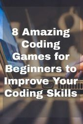 8 Amazing Coding Games for Beginners to Improve Your Coding Skills – App Expanse – #amazing #beginners #Coding #games #improve