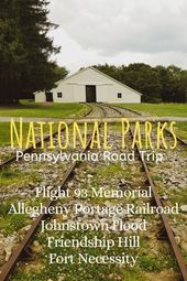 5 Beautiful Pennsylvania National Parks for Your Western Pennsylvania Road Trip