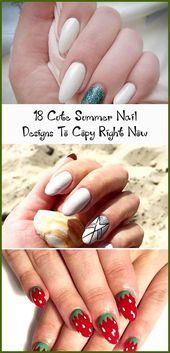 18 süße Sommer-Nageldesigns zum Nachmachen – #Ein Moment …   – Summer Nails