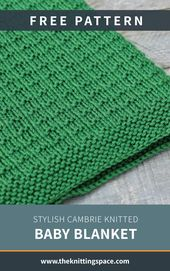 Stylish Cambrie Knitted Baby Blanket [FREE Knitting Pattern]