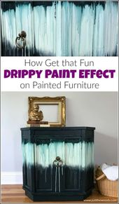 Painting Furniture with a Funny Boho Drippy Paint Effect, #Boho #Drippy #a #funny …   – furniture