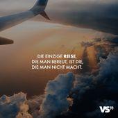 Visuelle Aussagen Die einzige Reise, die Sie bereuen, ist die, die Sie nicht machen …   – Reisen // VISUAL STATEMENTS®