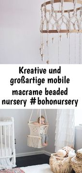 Kreative und tolle mobile Makramee Perlen Kindergarten #bohonursery #macrame mobile | Handy … 1   – Macrame