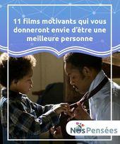 11 movies motivants qui vous donneront envie d'être une meilleure personne