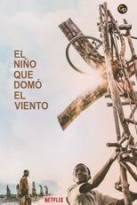 El Nino Que Domo El Viento 2019 Wind Movie Boys Who Full Movies
