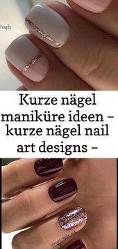 Maniküreideen für kurze Nägel – Nageldesign für kurze Nägel – Nageldesign 19   – Nagel