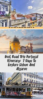 Best Road Trip Portugal Itinerary:  7 Days To Explore Lisbon And Algarve – Travel & Reize