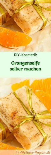 Orangenseife selbst machen – Seifen-Rezept & Anleitung